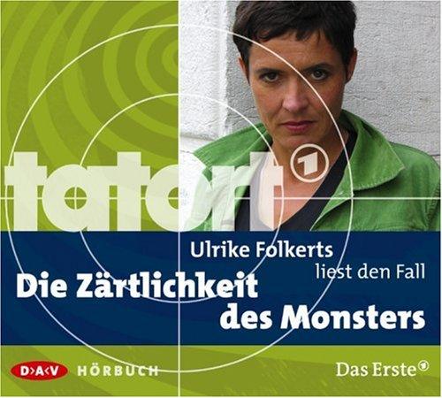 9783898136563: Ulrike Folkerts liest Die Zärtlichkeit des Monsters