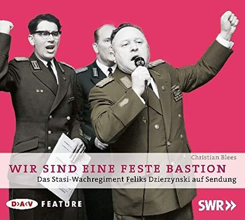 9783898138956: Wir sind eine feste Bastion. Das Stasi-Wachregiment Feliks Dzierzynski auf Sendung: Das Stasi-Wachregiment Feliks Dzierzynski auf Sendung