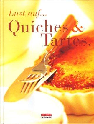 9783898150996: Lust auf... Quiches und Tartes
