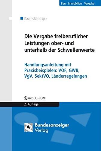 Die VOF im Vergaberecht.: Handlungsanleitung fur die Vergabe freiberuflicher Leistungen mit ...