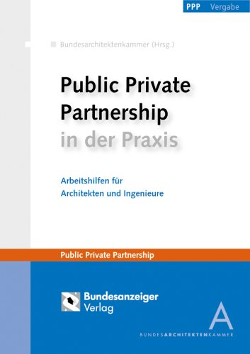 Public Private Partnership in der Praxis.