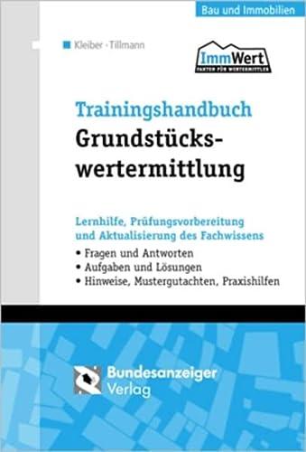 9783898175340: Trainingshandbuch Grundstückswertermittlung: Lernhilfe, Prüfungsvorbereitung und Aktualisierung des Fachwissens