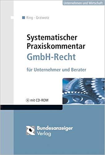 9783898176576: Systematischer Praxiskommentar GmbH-Recht: für Unternehmer und Berater. Mit Mustern, Checklisten und weiteren Rechtstexten auf CD-ROM