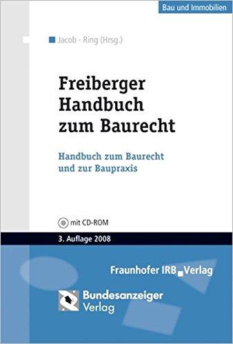 9783898176729: Freiberger Handbuch zum Baurecht: Mit Mustertexten, allen relevanten Rechtsnormen und nützlichen Arbeitshilfen auf CD-ROM