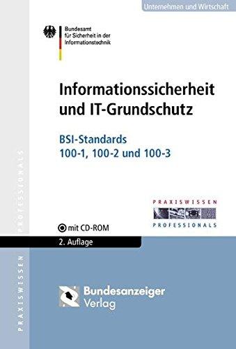 9783898176927: Informationssicherheit und IT-Grundschutz: BSI-Standards 100-1, 100-2 und 100-3