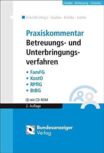 Praxiskommentar Betreuungs- und Unterbringungsverfahren: FamFG - KostO: Thomas Guckes; Neithard