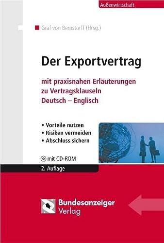 9783898178068: Der Exportvertrag: Mit praxisnahen Erläuterungen zu Vertragsklauseln Deutsch - Englisch- Vorteile nutzen - Risiken vermeiden - Abschluss sichern