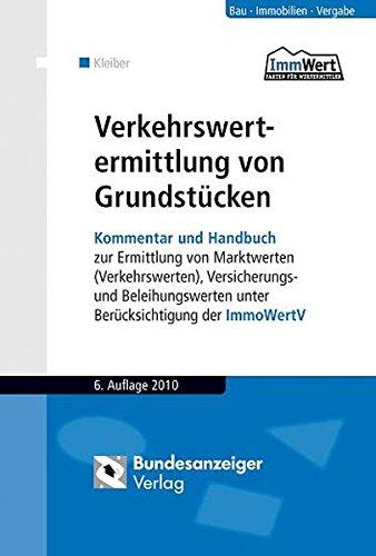 9783898178082: Verkehrswertermittlung von Grundstücken: Kommentar und Handbuch zur Ermittlung von Marktwerten (Verkehrswerten), Versicherungs- und Beleihungswerten unter Berücksichtigung der ImmoWertV