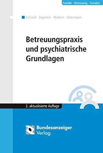 Betreuungspraxis und psychiatrische Grundlagen: Rainer Bayerlein