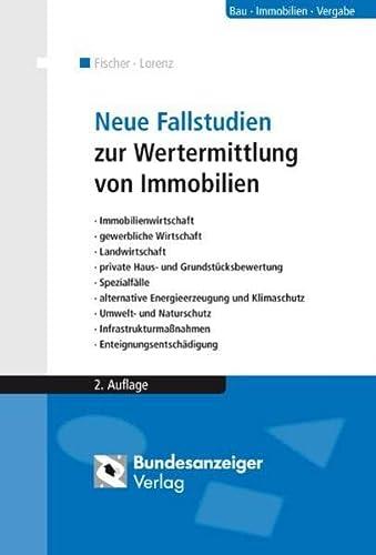 9783898178976: Neue Fallstudien zur Wertermittlung von Immobilien: Immobilienwirtschaft, gewerbliche Wirtschaft, Landwirtschaft, private Haus- und Enteignungsentschädigung