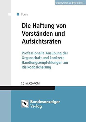 9783898179072: Die Haftung von Vorständen und Aufsichtsräten: Professionelle Ausübung der Organschaft und konkrete Handlungsempfehlungen zur Risikoabsicherung. CD-ROM mit Arbeitshilfen