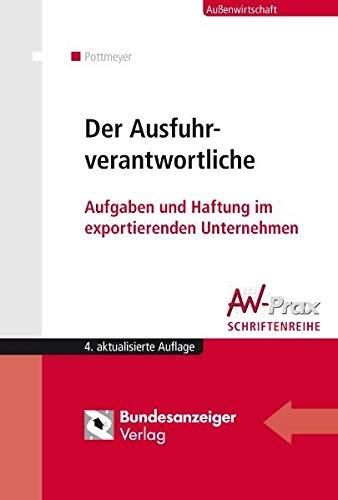 9783898179133: Der Ausfuhrverantwortliche: Aufgaben und Haftung im exportierenden Unternehmen