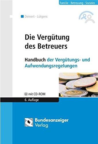9783898179324: Die Vergütung des Betreuers: Handbuch der Vergütungs- und Aufwendungsregelungen. Mit Materialien und Texten auf CD-ROM