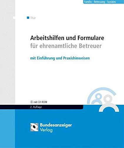 Arbeitshilfen und Formulare für ehrenamtliche Betreuer, m. CD-ROM: J�rgen Thar