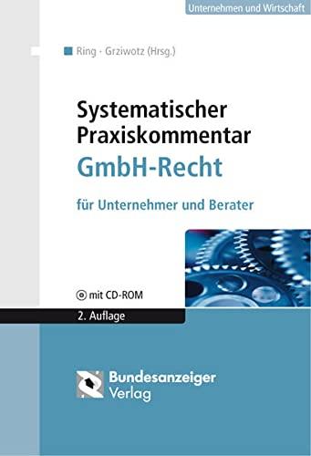 Systematischer Praxiskommentar GmbH-Recht: Gerhard Ring