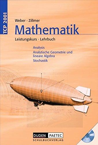 TCP 2001 Mathematik. Leistungskurs. Gymnasiale Oberstufe. Schulerbuch mit CD-ROM.: Analysis, ...