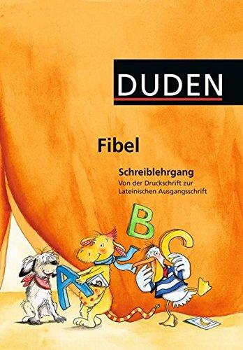 9783898188067: Duden Fibel. Schreiblehrgang. Von der Druckschrift zur Lateinischen Ausgangsschrift: Für alle Bundesländer