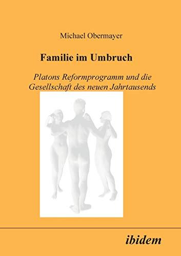 9783898210171: Familie im Umbruch: Platons Reformprogramm und die Gesellschaft des neuen Jahrtausends (German Edition)
