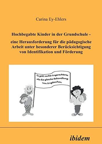 9783898210843: Hochbegabte Kinder in der Grundschule: Eine Herausforderung für die pädagogische Arbeit unter besonderer Berücksichtigung von Identifikation und Förderung