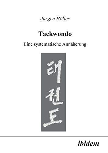 9783898210898: Taekwondo: Eine Systematische Annäherung