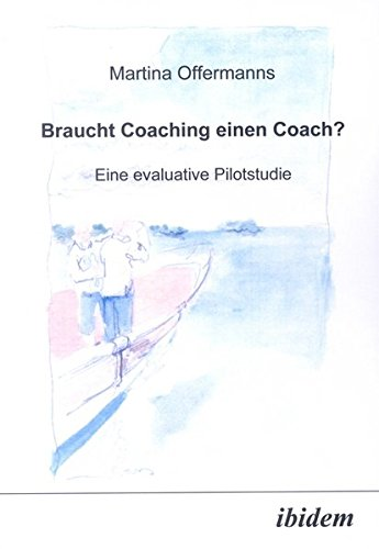 9783898213462: Braucht Coaching Einen Coach? Eine Evaluative Pilotstudie (German Edition)