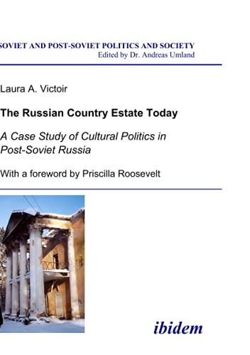 9783898214261: The Russian Country Estate Today: A Case Study of Cultural Politics in Post-Soviet Russia (Soviet and Post-Soviet Politics and Society 32)