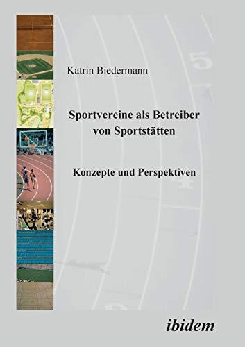 9783898214346: Sportvereine als Betreiber von Sportstätten: Konzepte Und Perspektiven (German Edition)
