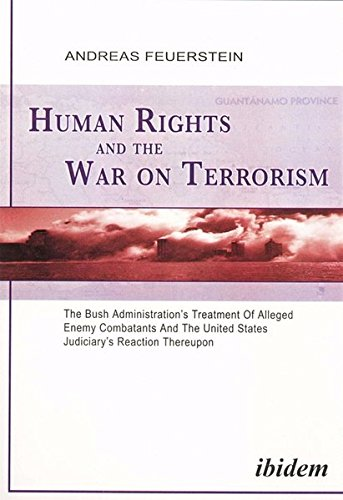 9783898214636: Human Rights and the War on Terrorism: The Bush Administration's Treatment of Alleged Enemy Combatants and the United States Judiciary's Reaction Thereupon