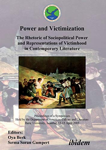 9783898215336: Power and Victimization - The Rhetoric of Sociopolitical Power and Representations of Victimhood in Contemporary Literature: Proceedings of a ... Haliç University, Istanbul, 13-15 April 2005
