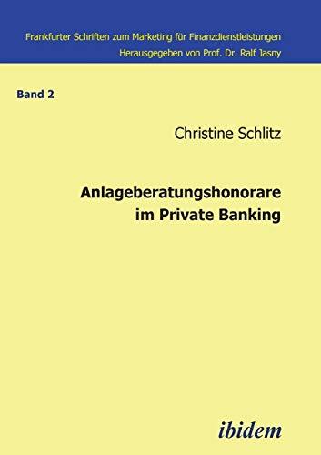 9783898215404: Anlageberatungshonorare im Private Banking: Volume 2 (Frankfurter Schriften zum Marketing für Finanzdienstleistungen)