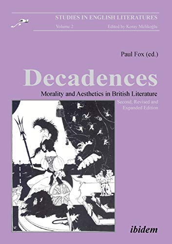 9783898215732: Decadences - Morality and Aesthetics in British Literature: Morality and Aesthetics in British Literature (Studies in English Literatures) (Volume 2)