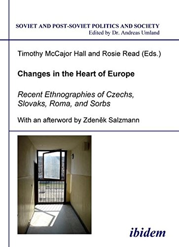 9783898216067: Changes in the Heart of Europe: Recent Ethnographies of Czechs, Slovaks, Roma, and Sorbs (Soviet and Post-Soviet Politics and Society 23). Edited by Timothy McCajor Hall and Rosie Read (Volume 23)
