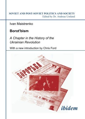 Borotbism: A Chapter in the History of: Ivan Maistrenko