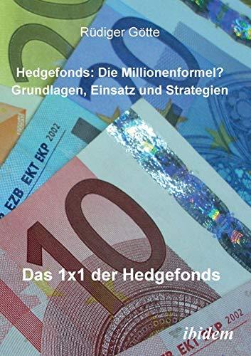 9783898217293: Hedgefonds: Die Millionenformel?: Grundlagen, Einsatz und Strategien. Das 1 x 1 der Hedgefonds (German Edition)