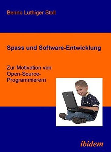 9783898217538: Spass und Software-Entwicklung: Zur Motivation von Open-Source-Programmierern