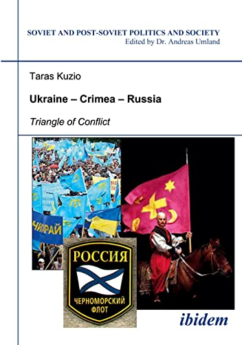 9783898217613: Ukraine - Crimea - Russia: Triangle of Conflict (Soviet and Post-Soviet Politics and Society 47) (Volume 47)