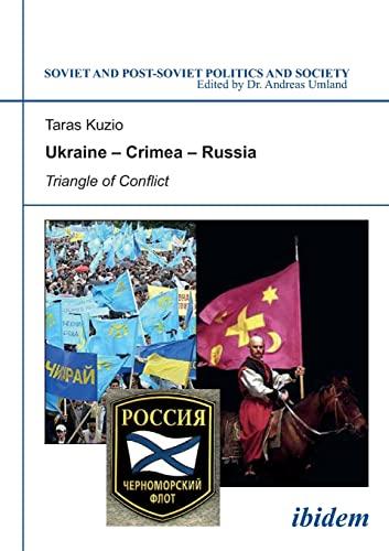 Ukraine - Crimea - Russia: Triangle of Conflict (Soviet and Post-Soviet Politics and Society 47) (Volume 47) (3898217612) by Taras Kuzio