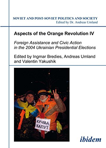 Aspects of the Orange Revolution IV: Foreign Assistance and Civic Action in the 2004 Ukrainian ...