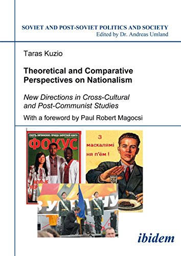 Theoretical and Comparative Perspectives on Nationalism: New Directions in Cross-Cultural and Post-Communist Studies (Soviet and Post-Soviet Politics and Society 71) (Volume 71) (3898218155) by Taras Kuzio
