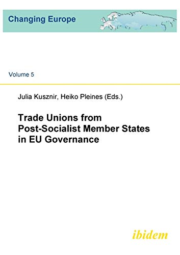 9783898218573: Trade Unions from Post-Socialist Member States in EU Governance (Changing Europe) (Volume 5)