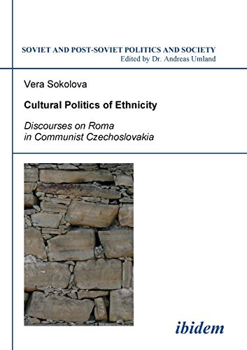 9783898218641: Cultural Politics of Ethnicity: Discourses on Roma in Communist Czechoslovakia (Soviet and Post-Soviet Politics and Society 82) (Volume 82)
