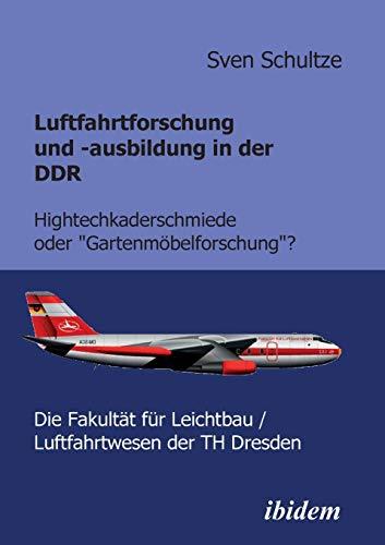 9783898218771: Luftfahrtforschung und -ausbildung in der Ddr: Hightechkaderschmiede oder