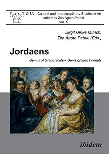9783898219518: Jordaens: Genius of Grand Scale (Cultural and Interdisciplinary Studies in Art) (Volume 10)