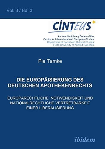 9783898219648: Die Europ�isierung des deutschen Apothekenrechts: Europarechtliche Notwendigkeit Und Nationalrechtliche Vertretbarkeit Einer Liberalisierung