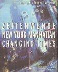 Zeitenwende - New York Manhatten - Changing Times,: Ludes, Guido und Gregor Krisztian: