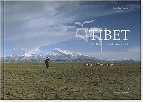 Tibet, Ein Blick zurück. Tibet, Looking Back: Poncar, Jaroslav /