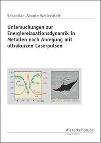 9783898251327: Untersuchungen zur Energierelaxationsdynamik in Metallen nach Anregung mit ultrakurzen Laserpulsen