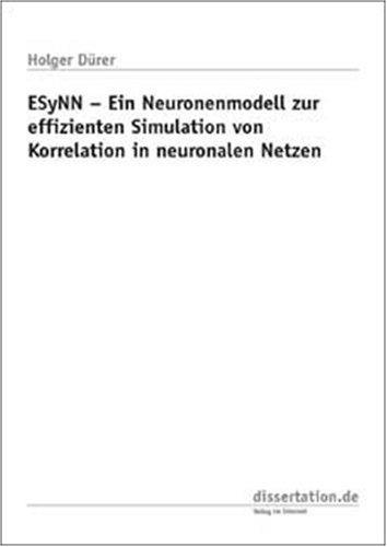 9783898256759: ESyNN - Ein Neuronenmodell zur effizienten Simulation von Korrelation in neuronalen Netzen