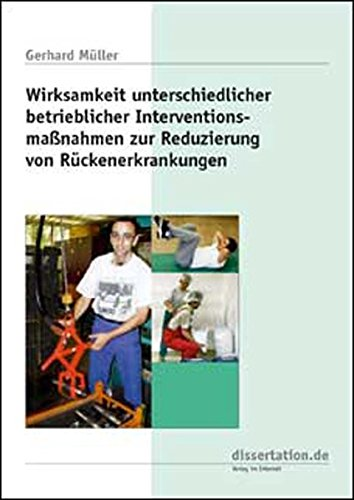 9783898257954: Wirksamkeit unterschiedlicher betrieblicher Interventionsma�?nahmen zur Reduzierung von R�ckenerkrankungen