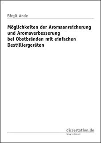 9783898258241: Möglichkeiten der Aromaanreicherung und Aromaverbesserung bei Obstbränden mit einfachen Destilliergeräten (Livre en allemand)
